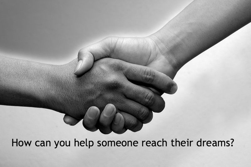 Help reach dreams