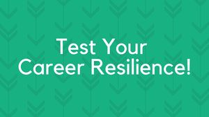 Test Your Career Resilience!