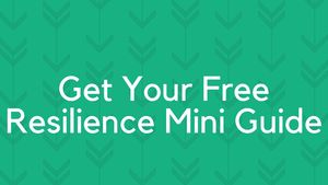 Get Your FreeResilience Mini Guide